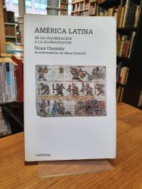 Chomsky, América Latina – De la Colonización a la Globalización – Noam Chomsky e