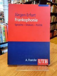 Erfurt, Frankophonie – Sprache – Diskurs – Politik,