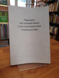 Purschke, Puppenspiel und verwandte Künste in der Freien Reichs-Stadt Frankfurt