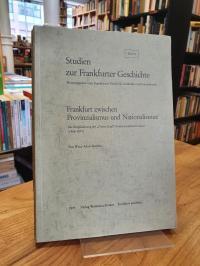 Kropat, Frankfurt zwischen Provinzialismus und Nationalismus – Die Eingliederung