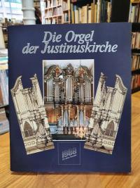 Metternich, Die Orgel der Justinuskirche – Festschrift zur Wiederherstellung der