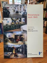 Schirmbeck, Rüsselsheim nach 1945 – Eine Zeitreise durch 50 Jahre Stadt- und Ind