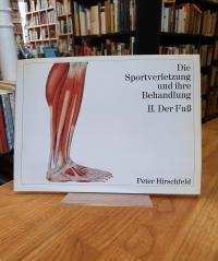 Hirschfeld, Die Sportverletzung und ihre Behandlung – II. – Der Fuß,