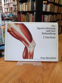 Hirschfeld, Die Sportverletzung und ihre Behandlung – I. – Das Knie,