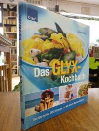 Legien-Raht, Das GLYX-Kochbuch – Die 200 besten GLYX-Rezepte – Mit dem 4-Wochen-