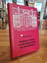 Mohr, Frankfurter Theater von der Wandertruppe zum Komödienhaus – Ein Beitrag zu