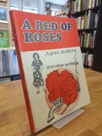 Anduru, A Bed Of Roses and other writings,