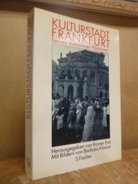 Erd, Kulturstadt Frankfurt – Szenen, Institutionen, Positionen – Mit Bildern von