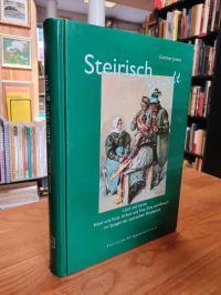 Jontes, Steirisch gredt – Land und Leute, Kleid und Kost, Arbeit und Fest, Sitte