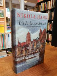 Hahn, Die Farbe von Kristall – Ein historischer Kriminalroman,