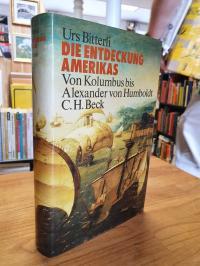 Bitterli, Die Entdeckung Amerikas – Von Kolumbus bis Alexander von Humboldt,