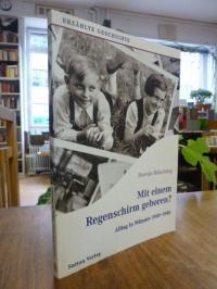 Büsching, Mit einem Regenschirm geboren? – Alltag in Münster 1900 – 1980,