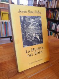 Muñoz Molina, La huerta del Edén – Escritos y diatribas sobre Andalucía,