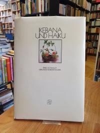 Schwalm, Ikebana und Haiku (signiert)