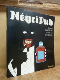 Bachollet, Négripub – l'image des Noirs dans la publicité – [ce livre a pour ori