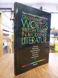 Mühlberger, Gegenwart des Wortes – Biblische Themen in moderner Literatur,