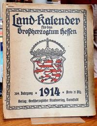 Land-Kalender für das Großherzogtum Hessen – 204. Jahrgang – 1914),