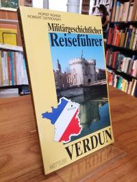 Rohde, Militärgeschichtlicher Reiseführer Verdun,