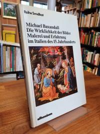 Baxandall, Die Wirklichkeit der Bilder – Malerei und Erfahrung im Italien des 15