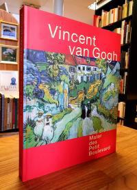 Vincent van Gogh und die Maler des Petit Boulevard,