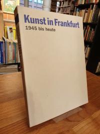 Lauter, Kunst in Frankfurt – 1945 bis heute, (signiert),