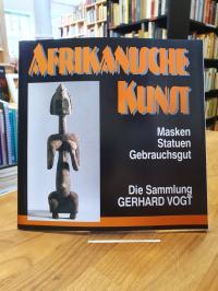 Afrikanische Kunst – Masken, Statuen, Gebrauchsgut – Die Sammlung von Gerhard Vo