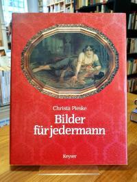 Pieske, Bilder für jedermann – Wandbilddrucke 1840 – 1940,
