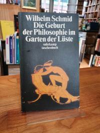 Schmid, Die Geburt der Philosophie im Garten der Lüste – Michel Foucaults Archäo