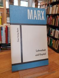Marx, Lohnarbeit und Kapital,