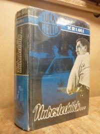 Hello, Unbestechlich … – Kriminalroman,