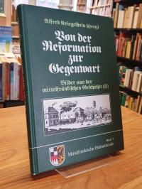 Kriegelstein, Bilder aus der mittelfränkischen Geschichte; Teil: 2. – Von der Re