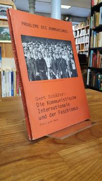 Schäfer, Die Kommunistische Internationale und der Faschismus,