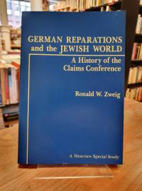 Zweig, German Reparations And The Jewish World – A History Of The Claims Confere
