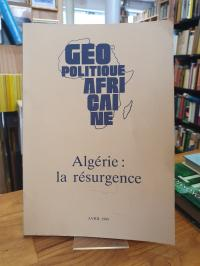 Algerien / Kalfleche, Géopolitique Africaine – Vol. 11 – Algérie : la résurgence