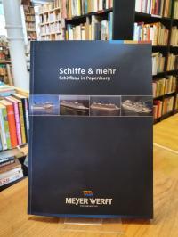 Meyer, Schiffe und mehr – Schiffbau in Papenburg,