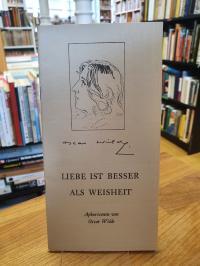 Wilde, Liebe ist besser als Weisheit – Aphorismen,