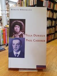 Möhrmann, Tilla Durieux und Paul Cassirer – Bühnenglück und Liebestod,