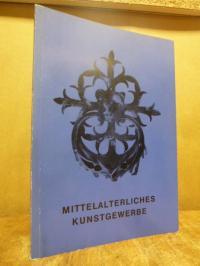 Heinemeyer, Mittelalterliches Kunstgewerbe – ein Wegweiser durch die Sammlung –