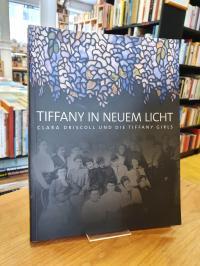 Eidelberg, Tiffany in neuem Licht – Clara Driscoll und die Tiffany Girls ;