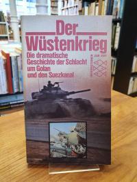 Der Wüstenkrieg – Die dramatische Geschichte der Schlacht um Golan und den Suezk