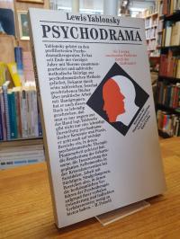Yablonsky, Psychodrama – Die Lösung emotionaler Probleme durch das Rollenspiel,