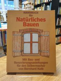 Kolb, Handbuch für natürliches Bauen – Mit Bau- und Renovierungsanleitungen für