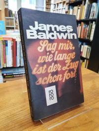 Baldwin, Sag mir, wie lange ist der Zug schon fort,