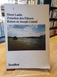 Laube, Zwischen den Flüssen – Reisen zu Joseph Conrad,