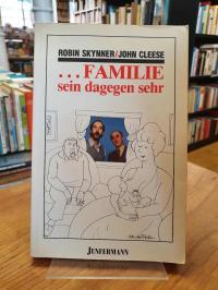 Skynner, … Familie sein dagegen sehr – eine Lebensform im Dialog,