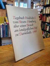 Friedrich V., Tagebuch Friedrichs V. von Hessen-Homburg über seinen Besuch am l