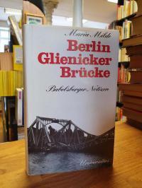 Milde, Berlin Glienicker Brücke – Babelsberger Notizen (signiert),