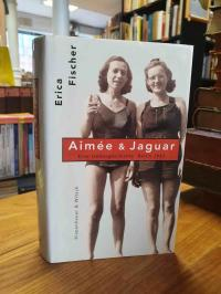 Fischer, Aimée & Jaguar – Eine Frauenliebe Berlin 1943,