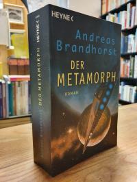 Brandhorst, Der Metamorph – Roman,