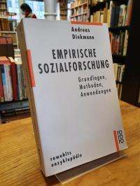 Diekmann, Empirische Sozialforschung – Grundlagen, Methoden, Anwendungen,